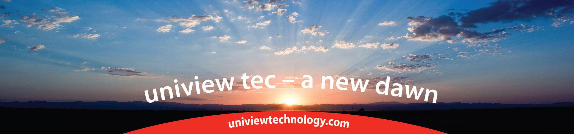 Uniview tec a new dawn